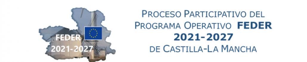 Proceso participativo sobre la nueva programación del Fondo Europeo de Desarrollo Regional (FEDER) 2021-2027 de Castilla-La Mancha
